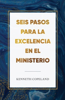 Six Steps to Excellence in Ministry Spanish  -     By: Kenneth Copeland