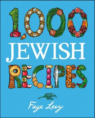 1,000 Jewish Recipes  -     By: Faye Levy
