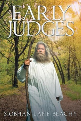 Early Judges  -     By: Siobhan Lake Beachy