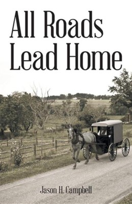 All Roads Lead Home  -     By: Jason H. Campbell