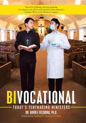Bivocational: Today's Tentmaking Ministers  -     By: David F. Felsburg
