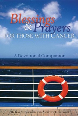 Blessings and Prayers For Those With Cancer  -     By: Annetta Dellinger