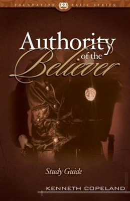 The Authority of the Believer Study Guide, Edition 0009  -     By: Kenneth Copeland