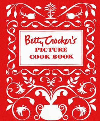 Betty Crocker's Picture Cook Book  -     By: Betty Crocker