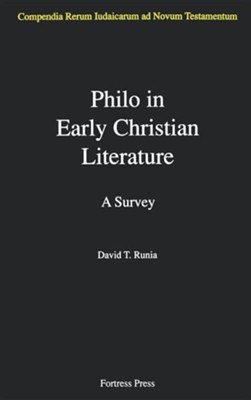 Philo in Early Christian Literature, Volume 3: A Survey   -     By: David T. Runia