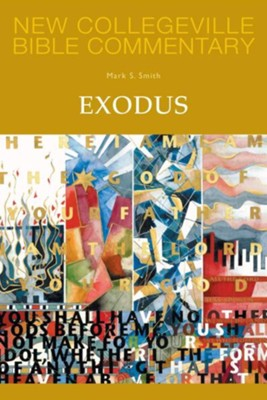 Exodus: New Collegeville Bible Commentary, Vol. 3   -     By: Mark S. Smith