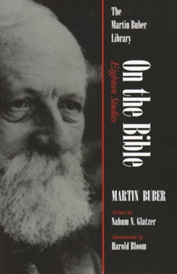 On the Bible: Eighteen Studies  -     Edited By: Nahum Norbert Glatzer     By: Martin Buber