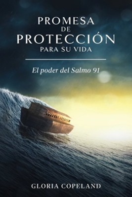 Promesa de Proteccion para Su Vida Your Promise of Protection  -     By: Gloria Copeland