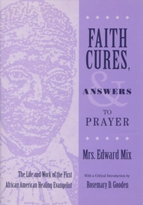 Faith Cures, and Answers to Prayer  -     By: Mrs. Edward Mix