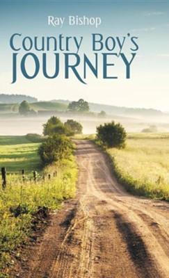 Country Boy's Journey  -     By: Ray Bishop