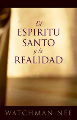 El Espíritu Santo y la Realidad  (The Holy Spirit and Reality)  -     By: Living Stream Ministry
