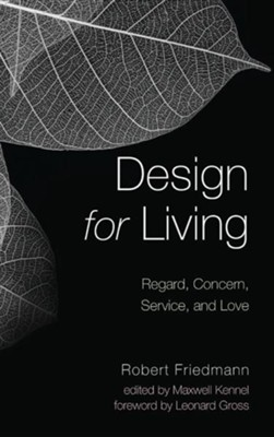 Design for Living  -     Edited By: Maxwell Kennel     By: Robert Friedmann