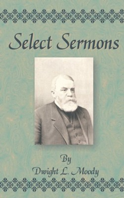 Select Sermons  -     By: Dwight Lyman Moody