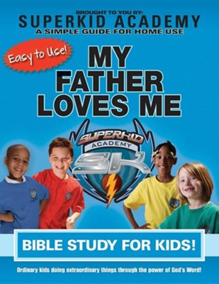 Ska Home Bible Study for Kids - My Father Loves Me  -     By: Kellie Copeland