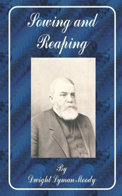 Sowing and Reaping  -     By: Dwight Lyman Moody