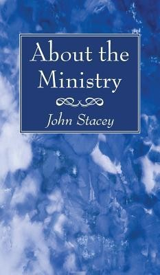 About the Ministry  -     By: John Stacey