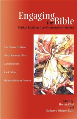 Engaging the Bible: Critical Readings from Contemporary Women  -     Edited By: Choi Hee An, Katheryn Pfisterer Darr