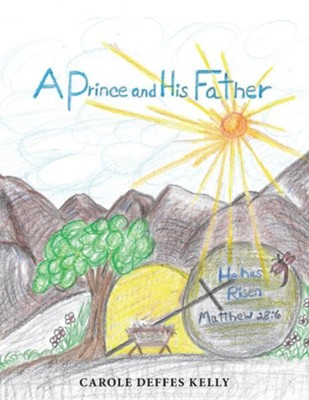 A Prince and His Father  -     By: Carole Deffes Kelly