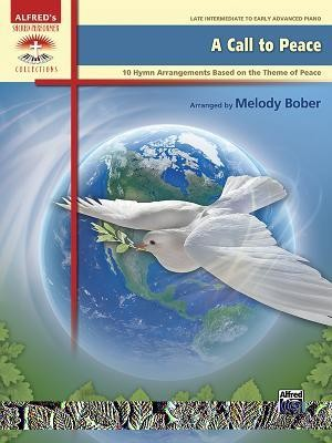 A Call to Peace: 10 Hymn Arrangements Based on the Theme of Peace  -     By: Melody Bober