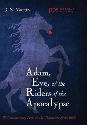 Adam, Eve, and the Riders of the Apocalypse  -     By: D.S. Martin
