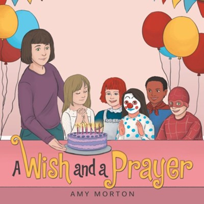 A Wish and a Prayer  -     By: Amy Morton
