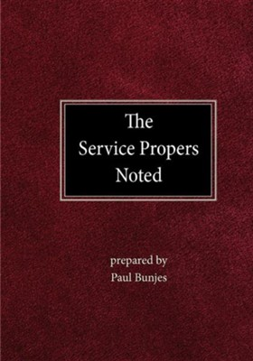 The Service Propers Noted  -     By: Paul Bunjes