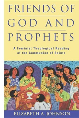 Friends of God and Prophets   -     By: Elizabeth A. Johnson
