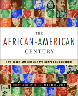 African-American Century   -     By: Henry Louis Gates Jr., Cornel West