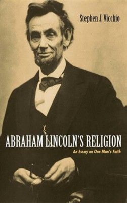 Abraham Lincoln's Religion  -     By: Stephen J. Vicchio