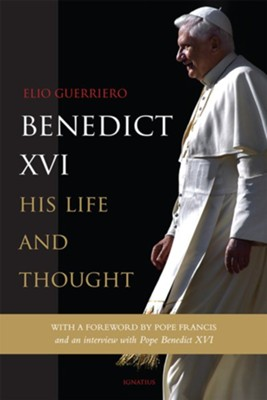 Benedict XVI: His Life and Thought  -     By: Elio Guerriero