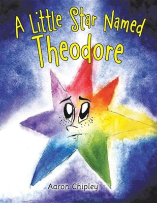 A Little Star Named Theodore  -     By: Aaron Chipley