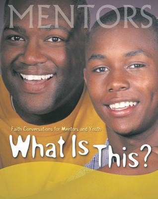 What Is This Mentors and Youth  -     By: Frank G. Nelson