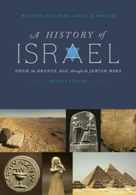 A History of Israel, Revised  -     By: Walter C. Kaiser Jr.