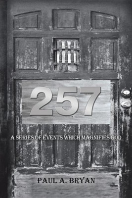 257: A Series of Events Which Magnifies God  -     By: Paul A. Bryan