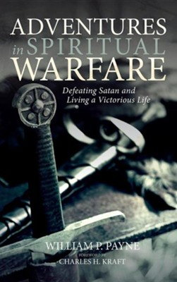 Adventures in Spiritual Warfare  -     By: William P. Payne