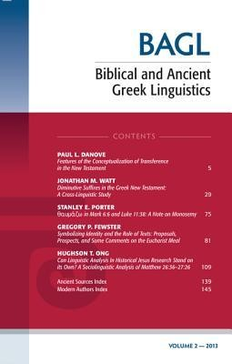 Biblical and Ancient Greek Linguistics, Volume 2 2013 Edition  -     Edited By: Stanley E. Porter, Mathew Brook O'Donnell