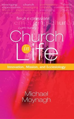 Church in Life  -     Edited By: Michael Moynagh