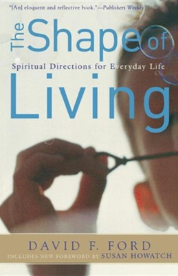 The Shape of Living, Second Edition   -     By: David F. Ford