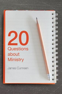 20 Questions about Ministry  -     By: James Cunneen