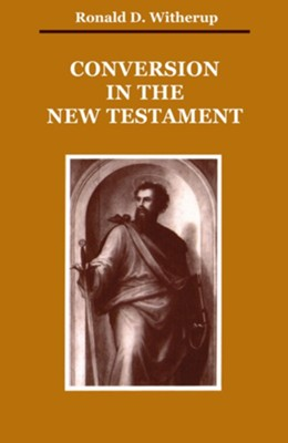 Conversion in the New Testament  -     By: Ronald D. Witherup