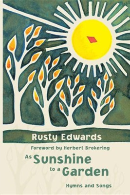 As Sunshine to a Garden  -     By: Rusty Edwards