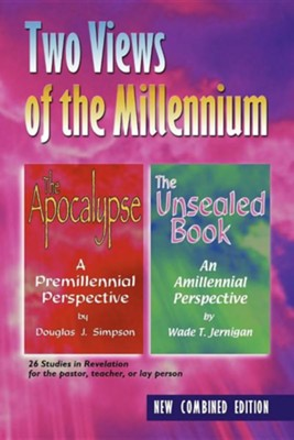 Two Views of the Millennium: The Apocalypse/The Unsealed Book  -     By: Douglas J. Simpson, Wade T. Jernigan