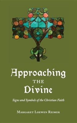 Approaching the Divine  -     By: Margaret Loewen Reimer