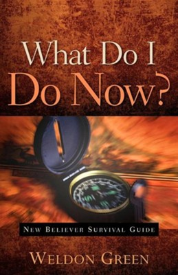 What Do I Do Now?  -     By: Weldon Green