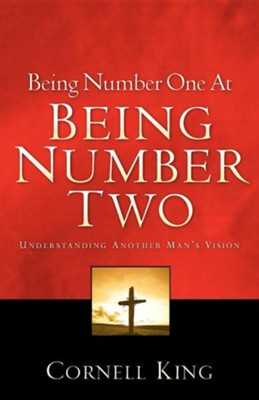 Being Number One at Being Number Two  -     By: Cornell King