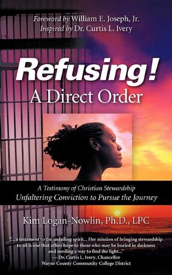 Refusing a Direct Order  -     By: Kim Logan-Nowlin