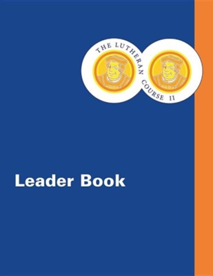 The Lutheran Course II Leader Book  -     Edited By: Laurie J. Hanson, Josh Messner     By: Hans Wiersma