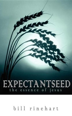 Expectantseed  -     By: Bill Rinehart