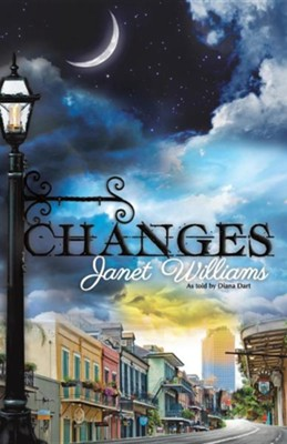 Changes  -     By: Janet Williams, Diana Dart