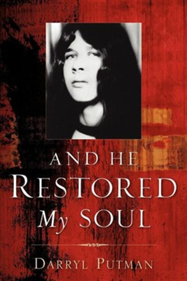 And He Restored My Soul  -     By: Darryl Putman